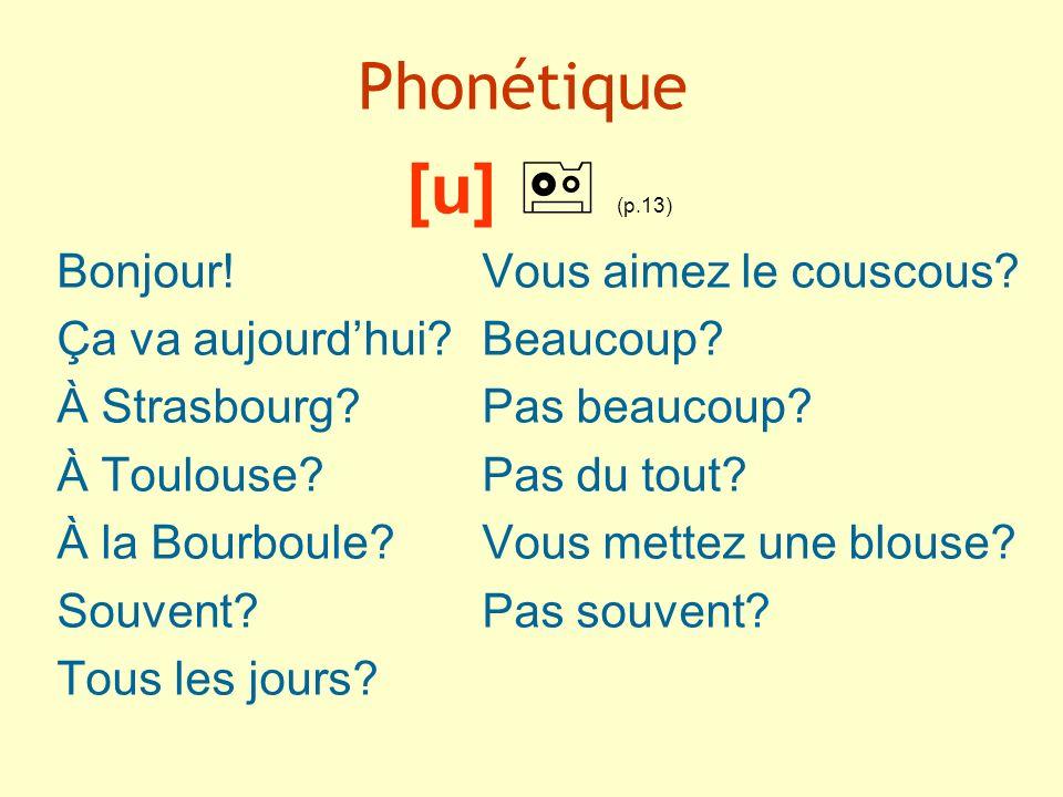 [u]  (p.13) Phonétique Bonjour! Vous aimez le couscous